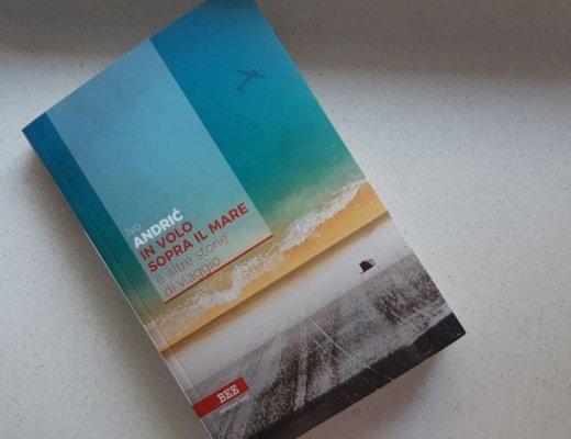 In volo sopra il mare di Ivo Andrić: l'altro lato della letteratura di viaggio