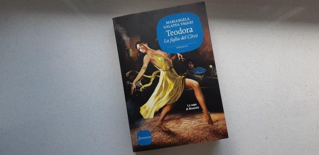 Teodora, la figlia del Circo di Mariangela Galatea Vaglio: romanzi storici a confronto