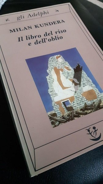Il libro del riso e dell'oblio, Milan Kundera, gli Adelphi