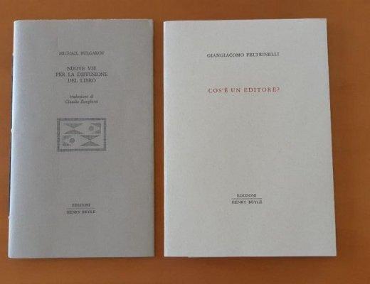 Le vie di diffusione del libro e Cos'è un editore secondo Bulgakov e Feltrinelli