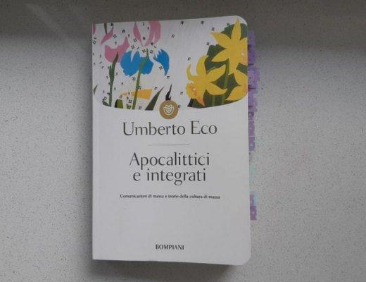 Apocalittici e integrati di Umberto Eco: comunicazioni di massa e teorie della cultura di massa