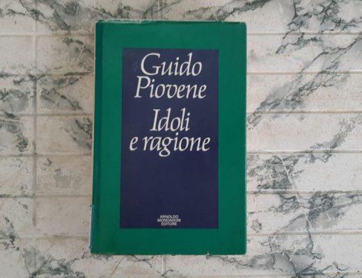 Idoli e ragione di Guido Piovene: letture fuori catalogo