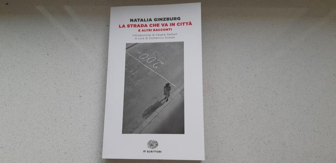 La strada che va in città di Natalia Ginzburg: letteratura ed esordi del passato