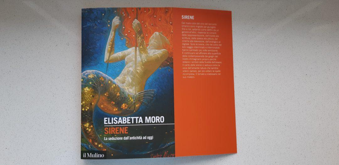 Sirene, la seduzione dall'antichità ad oggi di Elisabetta Moro