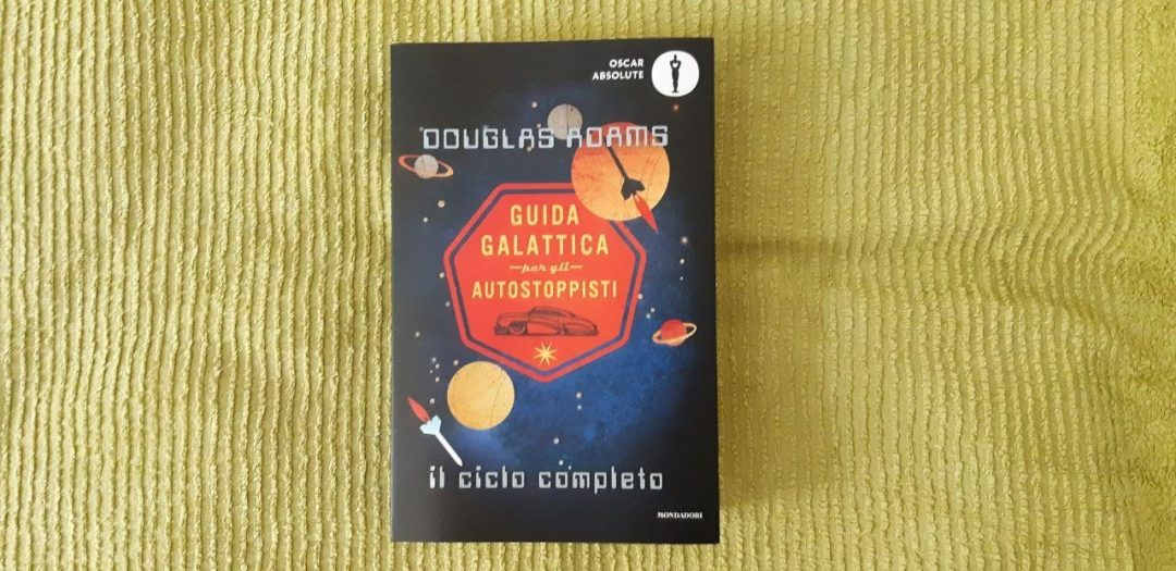 Guida galattica per gli autostoppisti di Douglas Adams, il ciclo completo