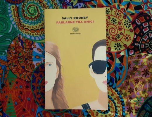 Parlarne tra amici di Sally Rooney: modalità e scelte di lettura da romanzo