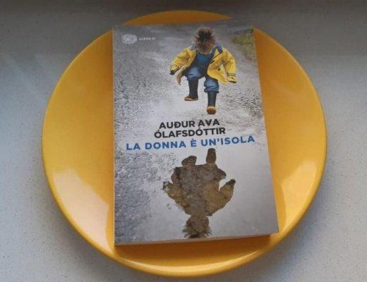 La donna è un'isola di Auđur Ava Ólafsdóttir: ricette e percorsi