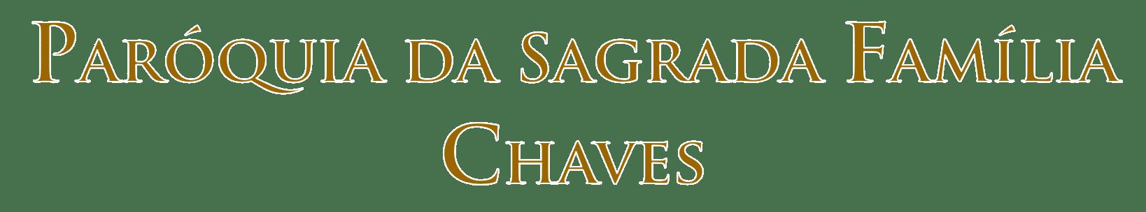 Paróquia da Sagrada Família Chaves