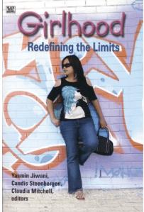 Jiwani, Y., Steenbergen, C. & Mitchell, C. (Eds.). (2006). Girlhood: Redefining the limits. Montreal: Black Rose Books.