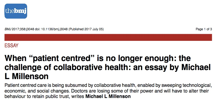 "Millenson in BMJ: When ""patient centred"" is no longer enough: the challenge of collaborative health"