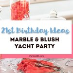 21st Birthday Party: Marble and Blush Yacht Party