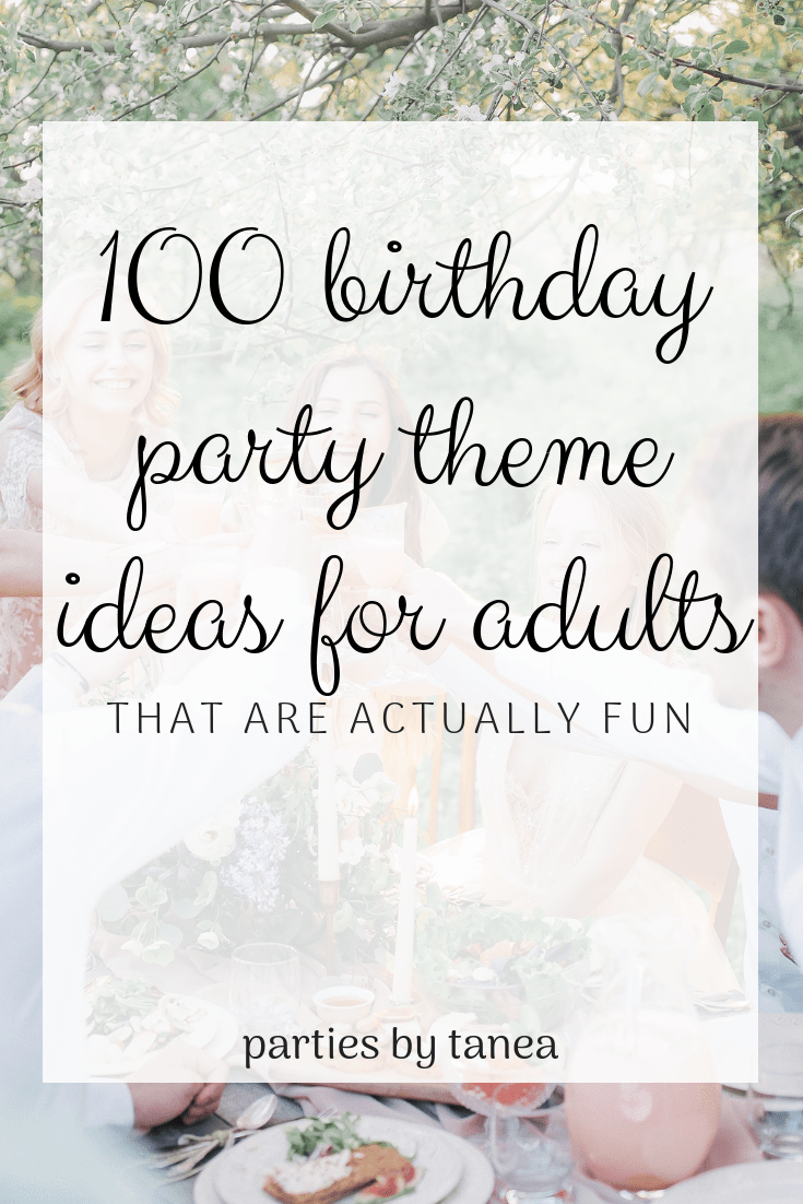 Adult Birthday Party Ideas 101 Ideas Parties By Tanea