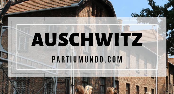 Visitando Auschwitz