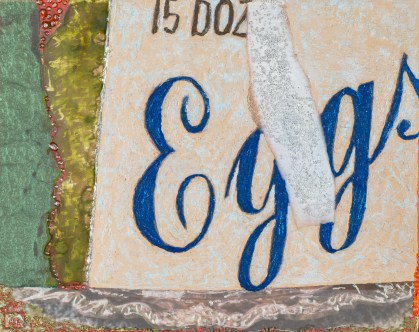 """Eggs"", mixed media on board, 8 X 10"" A detail of the closet, fancy script for a cardboard box"