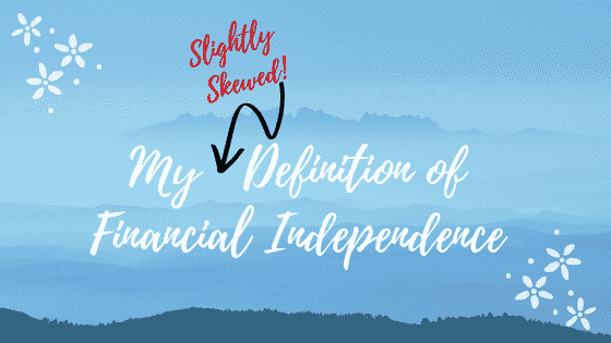 """definition of financial independence"""
