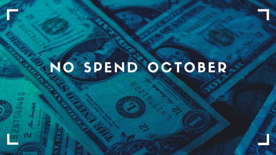 """No Spend October"""