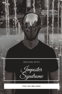 """Dealing with Imposter Syndrome"""