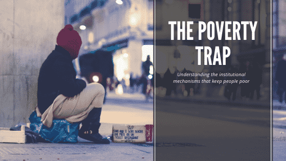 """the poverty trap"""