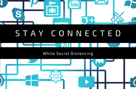 """ways to stay connected while social distancing"""