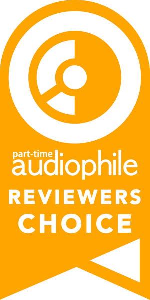 Part-Time Audiophile Reviewer's Choice award.