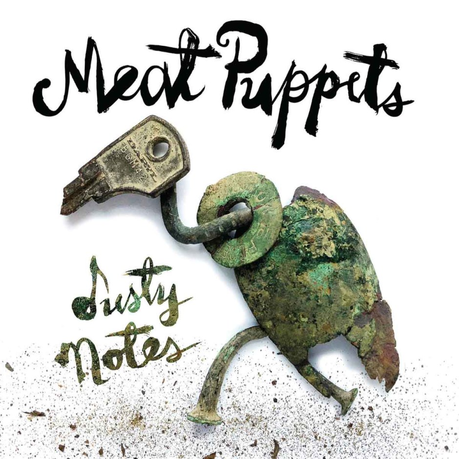 Meat Puppets, Dusty Notes | The Vinyl Anachronist