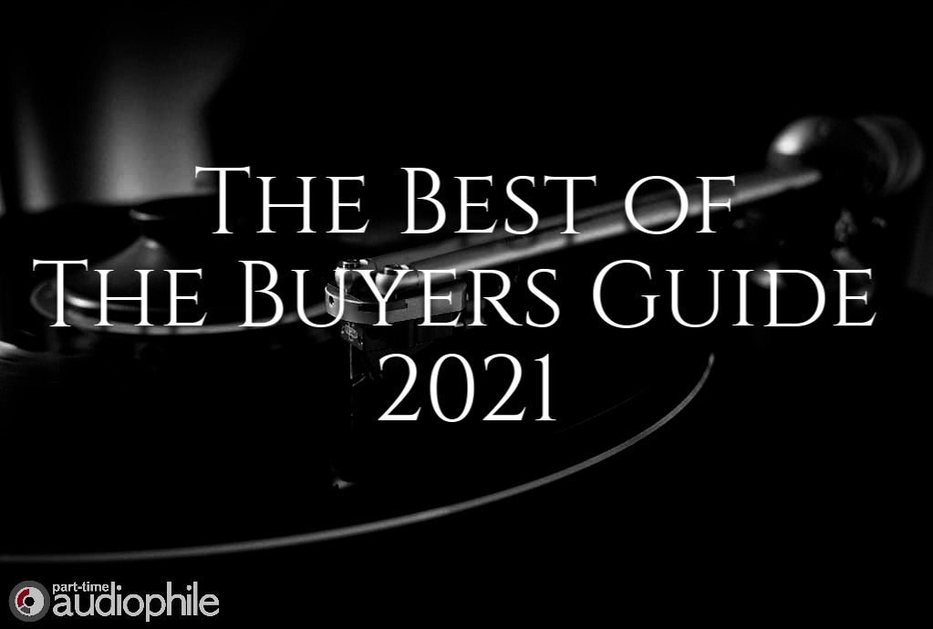 The Best of The Buyers Guide 2021   Part-Time Audiophile