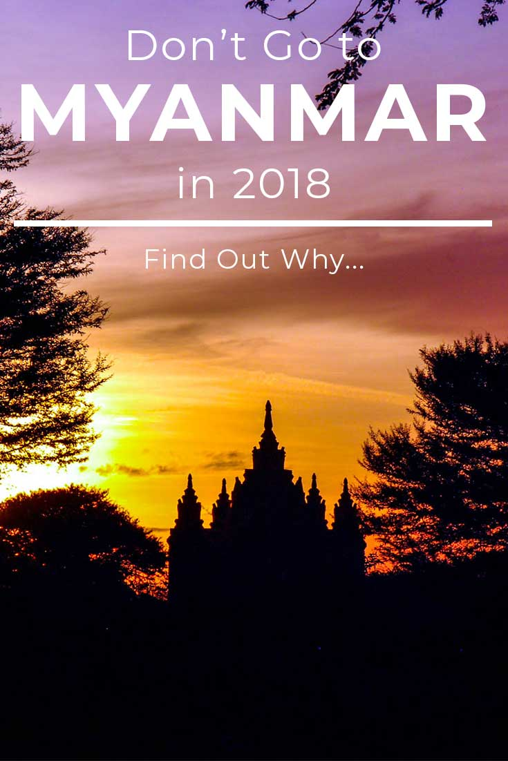 Myanmar is awesome, but here's why you shouldn't go in 2018.