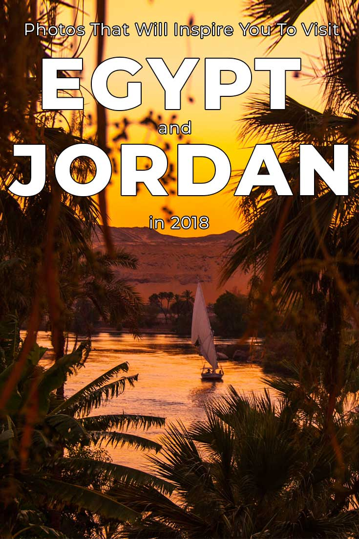 Photos that will inspire you to visit Egypt and Jordan in 2018