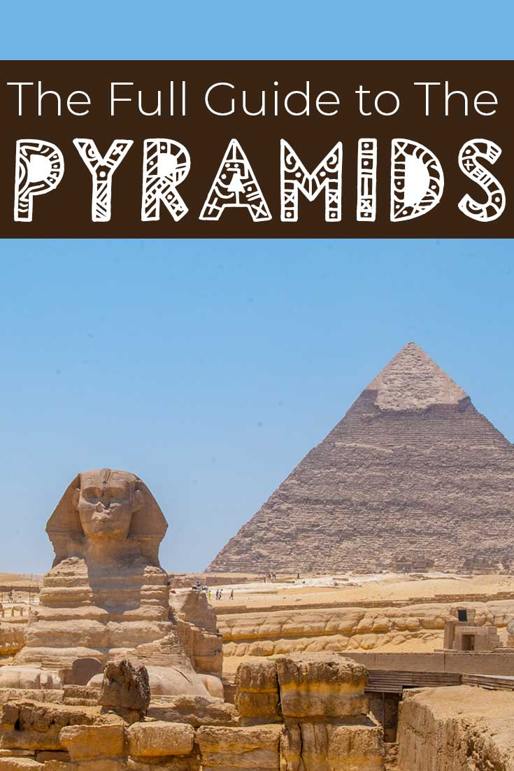 A complete guide to visiting the Pyramids in Egypt