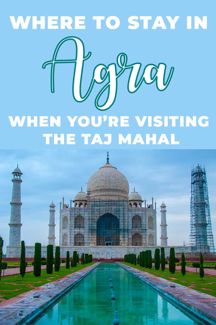 Where to stay in Agra, India when you're visiting the Taj Mahal