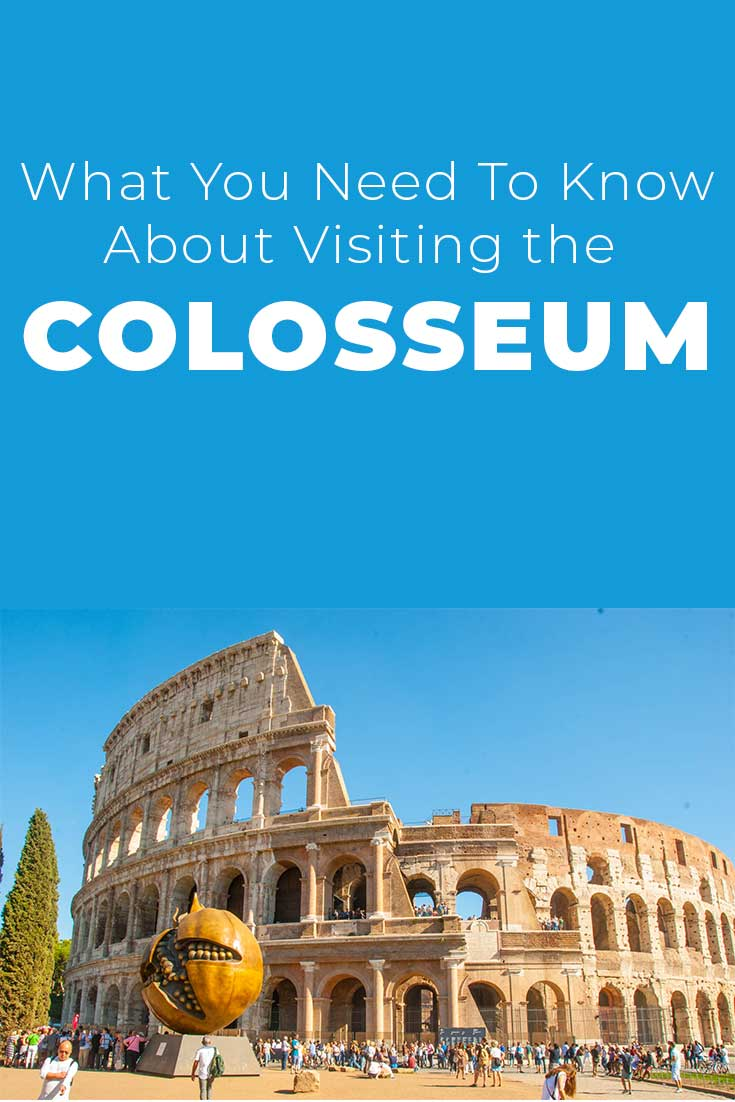 What you need to know about visiting the Colosseum