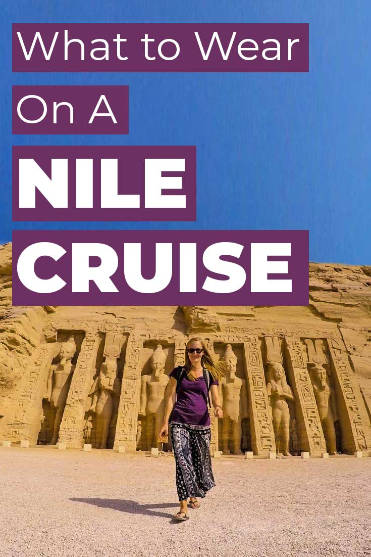 A Guide to What to Wear on a Nile Cruise