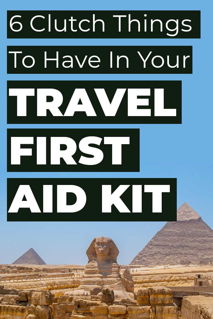 6 clutch things to have in your travel first aid kit