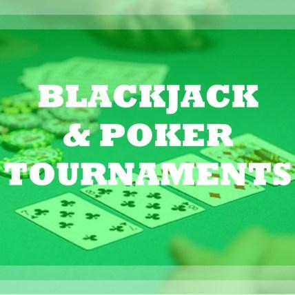 blackjack & poker tournaments