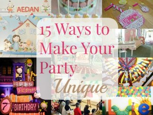 Party Planning 101: 15 Ways to Make Your Party Unique