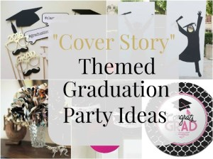 """""""Cover Story"""" Themed Graduation Party Ideas"""