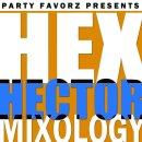 Hex Hector | Mixology VI