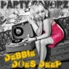 Debbie Does Deep | Deliciously Deep & Dark Party House Music