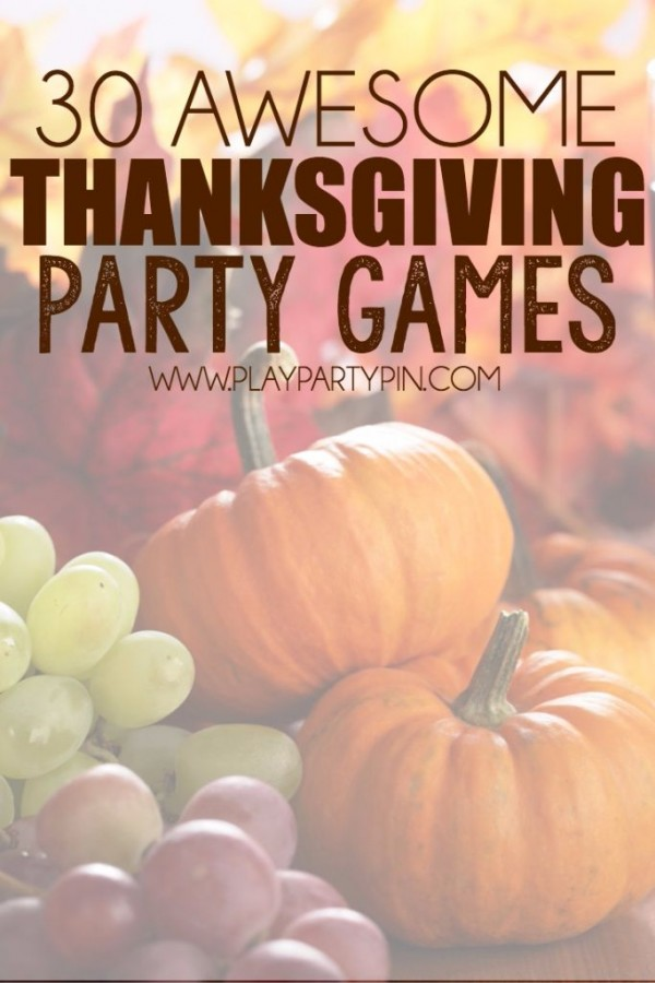 30 awesome thanksgiving party games party ideas Fun family thanksgiving games