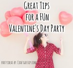 Great Tips for a Valentine's Day Party