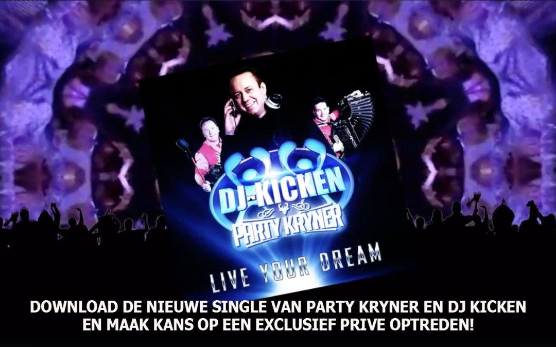 "Nieuwe single Party Kryner en DJ Kicken ""Live Your Dream"""