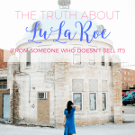 The Truth About LuLaRoe (from someone who doesn't sell it!)