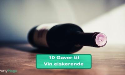 10 Gaver til Ham eller Hende der elsker Vin