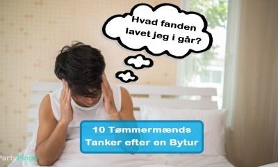 10 Tømmermænds Tanker efter en Bytur