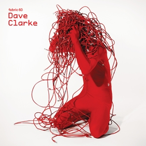 Dave Clarke fabric 60 Mix CD & Download