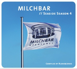 Milchbar Seaside Season 4 compiled by Blank & Jones