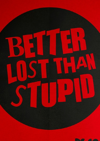 Better Lost Than Stupid DC10