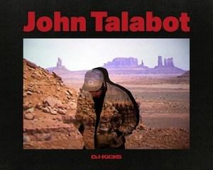 JOHN TALABOT DJ KICKS !K7 Records