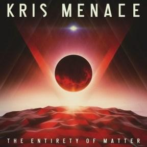 Kris Menace_The Entirety Of Matter