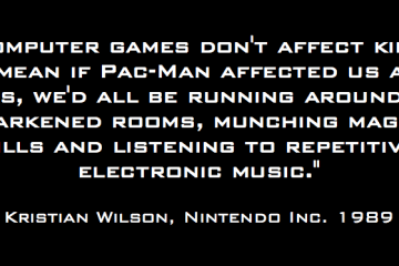 """Computer games don't affect kids; I mean if Pac-Man affected us as kids, we'd all be running around in darkened rooms, munching magic pills and listening to repetitive electronic music."" - Kristian Wilsin, Nintendo Inc. 1989 (or Marcus Brigstocke, 1989?)"